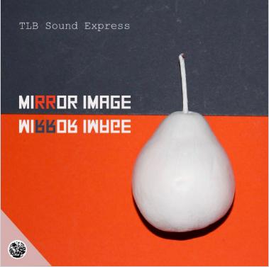 tlb sound system mirror image kizi garden records music artist